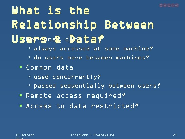 What is the Relationship Between § Personal Data? Users & data § always accessed