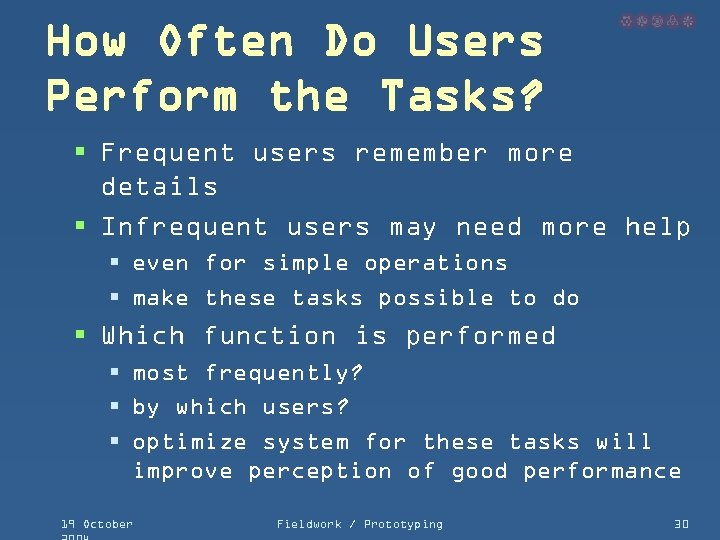 How Often Do Users Perform the Tasks? § Frequent users remember more details §