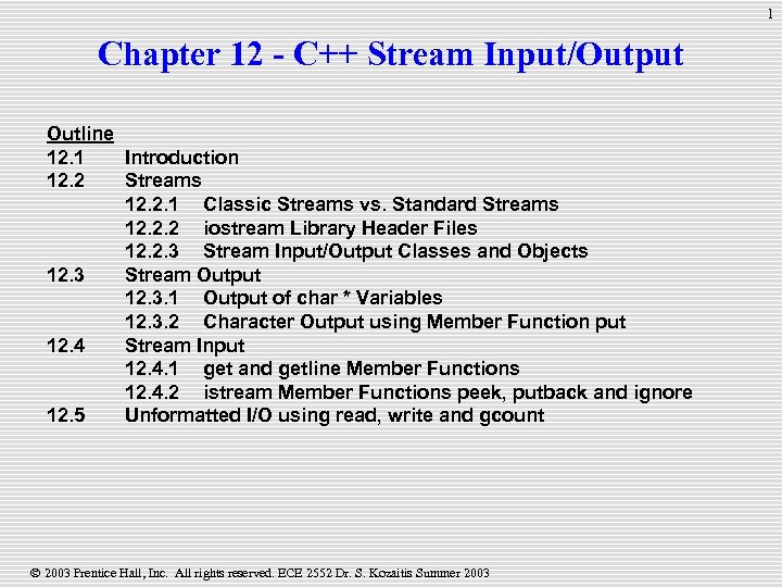 1 Chapter 12 - C++ Stream Input/Output Outline 12. 1 Introduction 12. 2 Streams