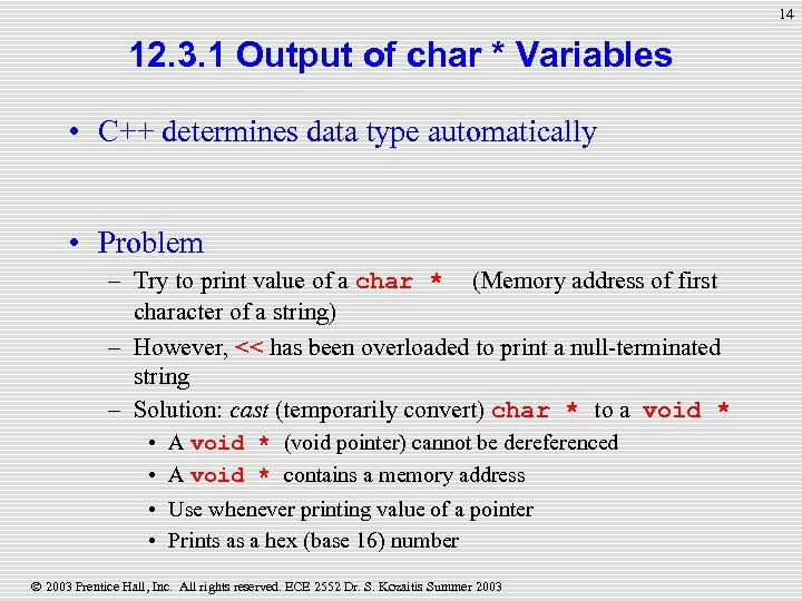 14 12. 3. 1 Output of char * Variables • C++ determines data type