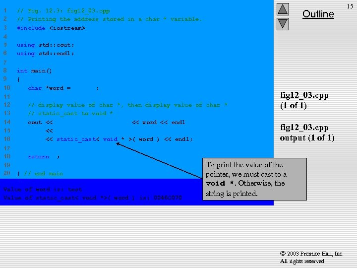 1 2 3 // Fig. 12. 3: fig 12_03. cpp // Printing the address