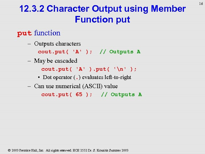 12. 3. 2 Character Output using Member Function put function – Outputs characters cout.