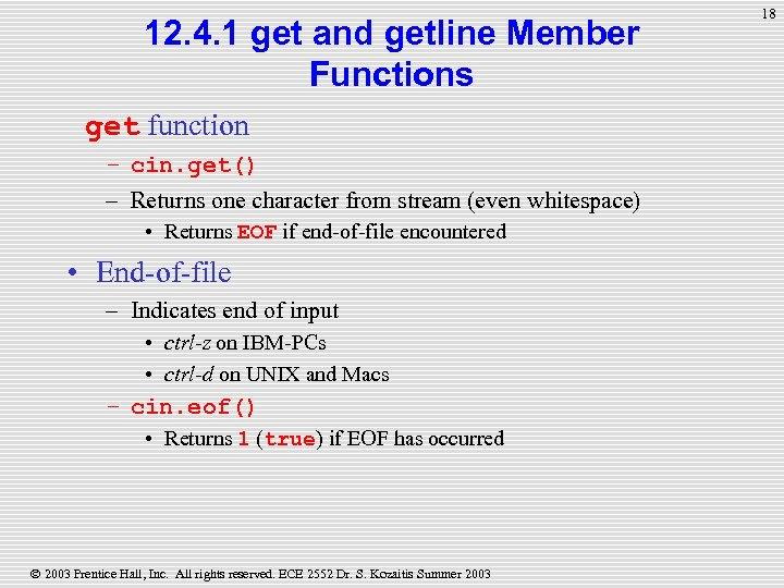 12. 4. 1 get and getline Member Functions get function – cin. get() –