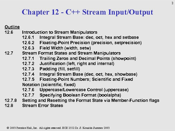 2 Chapter 12 - C++ Stream Input/Output Outline 12. 6 Introduction to Stream Manipulators
