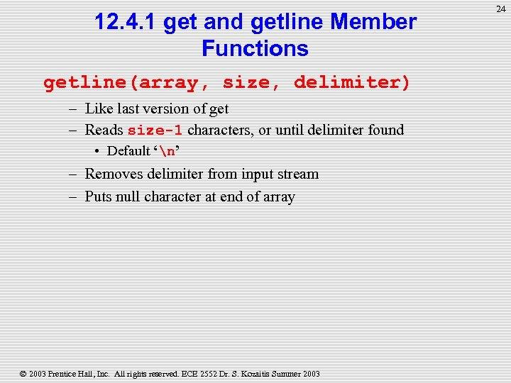 12. 4. 1 get and getline Member Functions getline(array, size, delimiter) – Like last