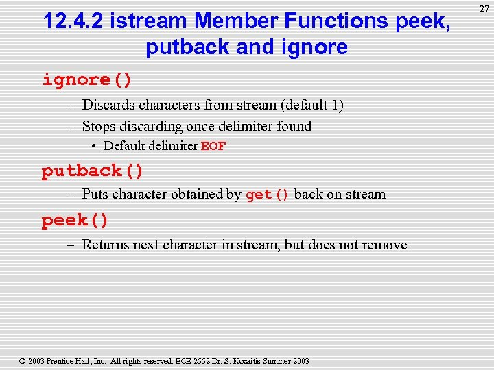 12. 4. 2 istream Member Functions peek, putback and ignore() – Discards characters from
