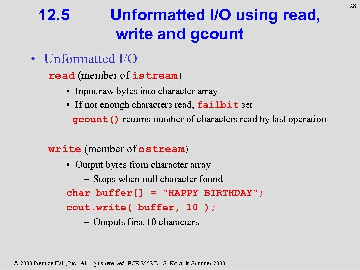 12. 5 Unformatted I/O using read, write and gcount • Unformatted I/O read (member