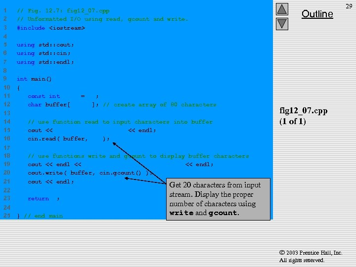 1 2 3 // Fig. 12. 7: fig 12_07. cpp // Unformatted I/O using