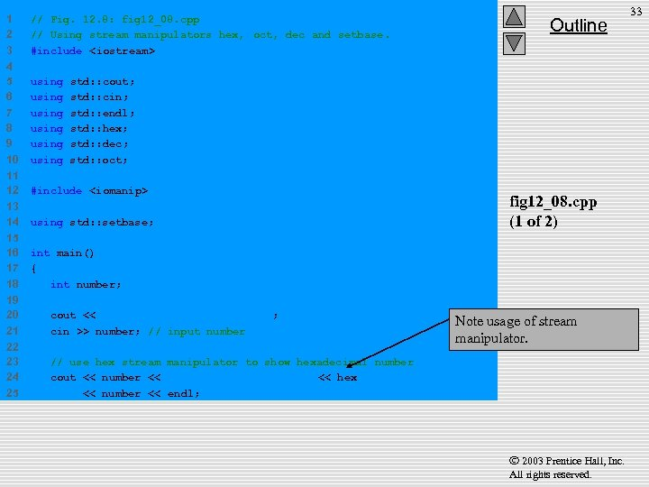 1 2 3 // Fig. 12. 8: fig 12_08. cpp // Using stream manipulators