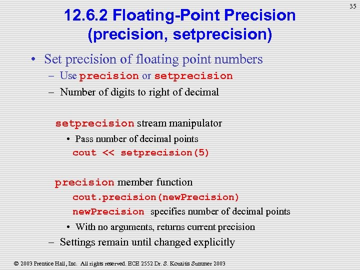 12. 6. 2 Floating-Point Precision (precision, setprecision) • Set precision of floating point numbers