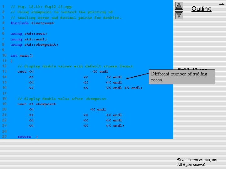 1 2 3 4 // Fig. 12. 13: fig 12_13. cpp // Using showpoint
