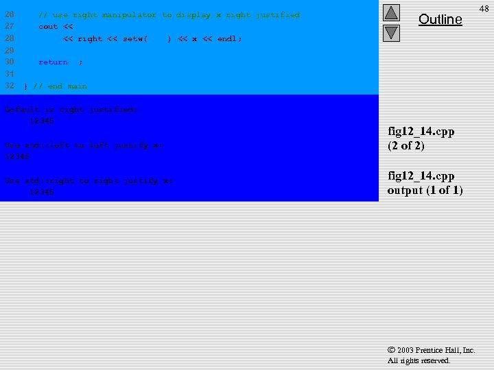 26 27 28 // use right manipulator to display x right justified cout <<