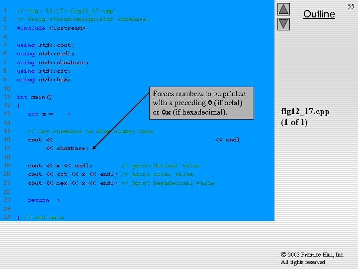 1 2 3 // Fig. 12. 17: fig 12_17. cpp // Using stream-manipulator showbase.