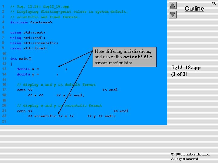 1 2 3 4 // Fig. 12. 18: fig 12_18. cpp // Displaying floating-point