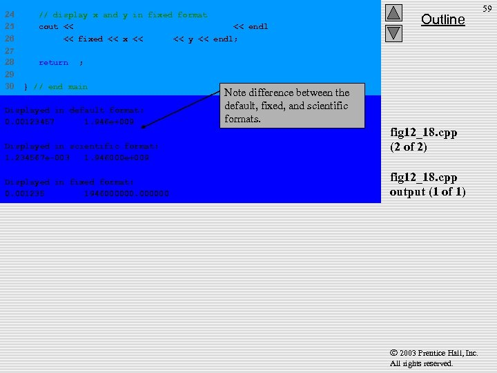 24 25 26 // display x and y in fixed format cout <<