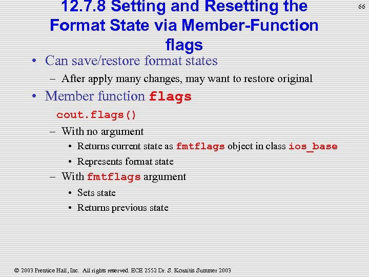 12. 7. 8 Setting and Resetting the Format State via Member-Function flags • Can