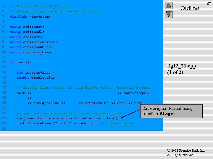 1 2 3 // Fig. 12. 21: fig 12_21. cpp // Demonstrating the flags