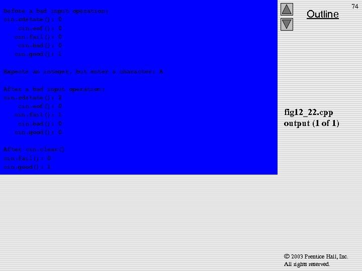 Before a bad input operation: cin. rdstate(): 0 cin. eof(): 0 cin. fail(): 0