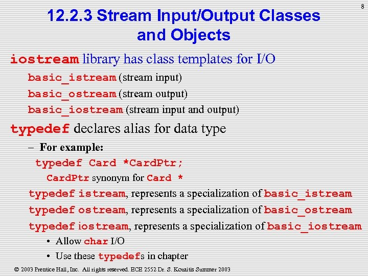 12. 2. 3 Stream Input/Output Classes and Objects 8 iostream library has class templates