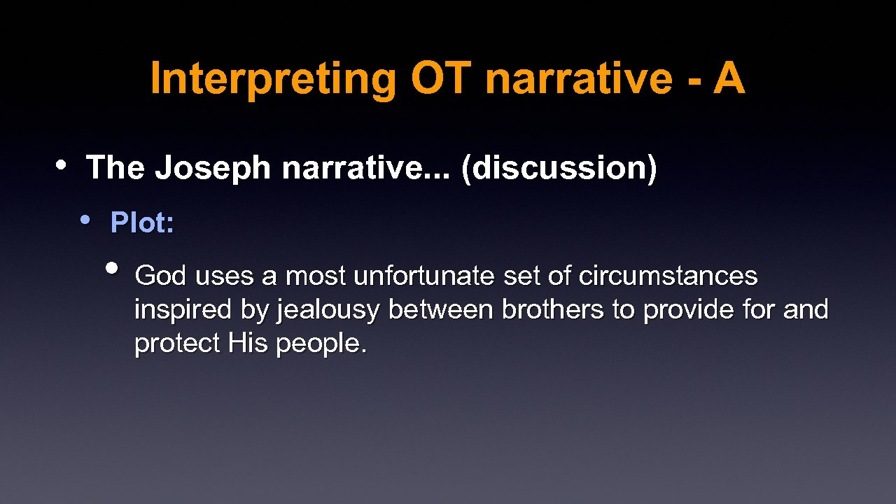 Interpreting OT narrative - A • The Joseph narrative. . . (discussion) • Plot: