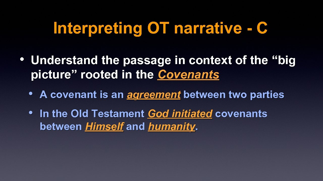 "Interpreting OT narrative - C • Understand the passage in context of the ""big"