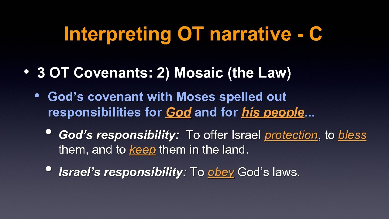 Interpreting OT narrative - C • 3 OT Covenants: 2) Mosaic (the Law) •