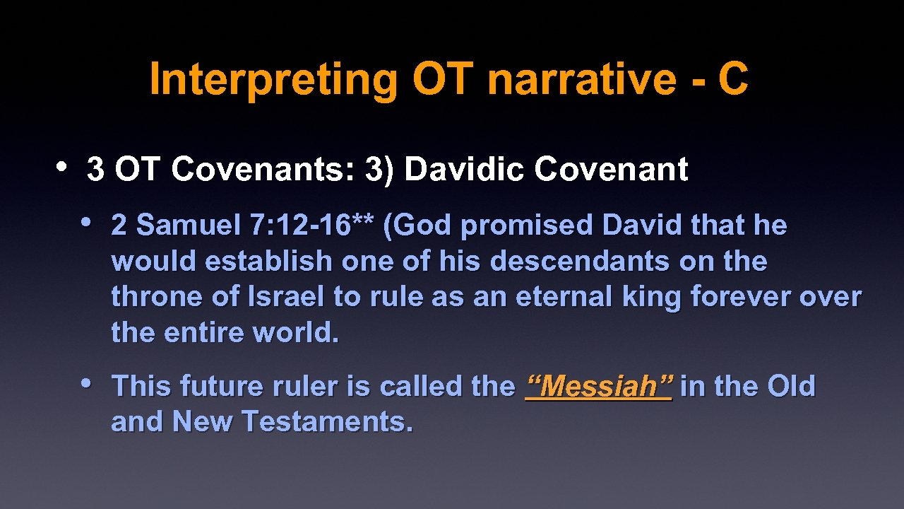 Interpreting OT narrative - C • 3 OT Covenants: 3) Davidic Covenant • 2