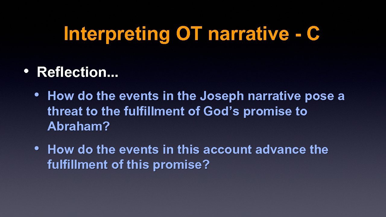 Interpreting OT narrative - C • Reflection. . . • How do the events