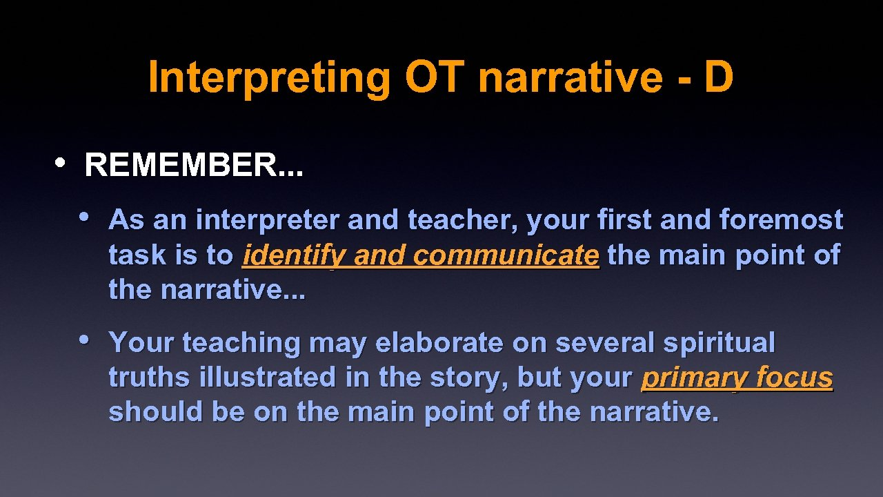 Interpreting OT narrative - D • REMEMBER. . . • As an interpreter and