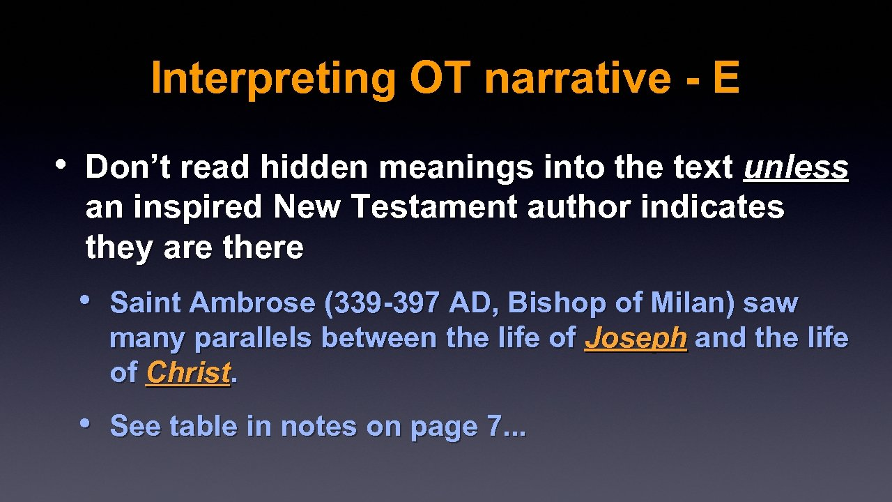 Interpreting OT narrative - E • Don't read hidden meanings into the text unless