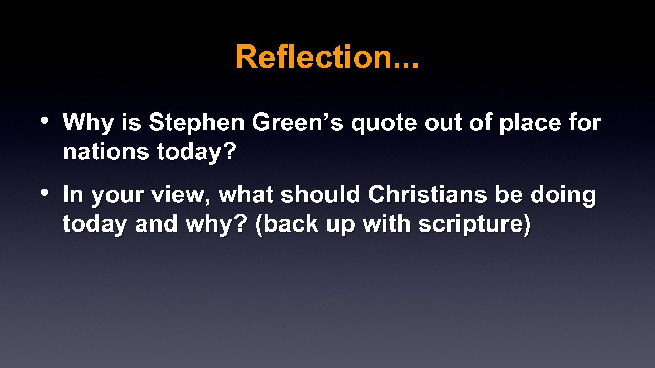 Reflection. . . • Why is Stephen Green's quote out of place for nations