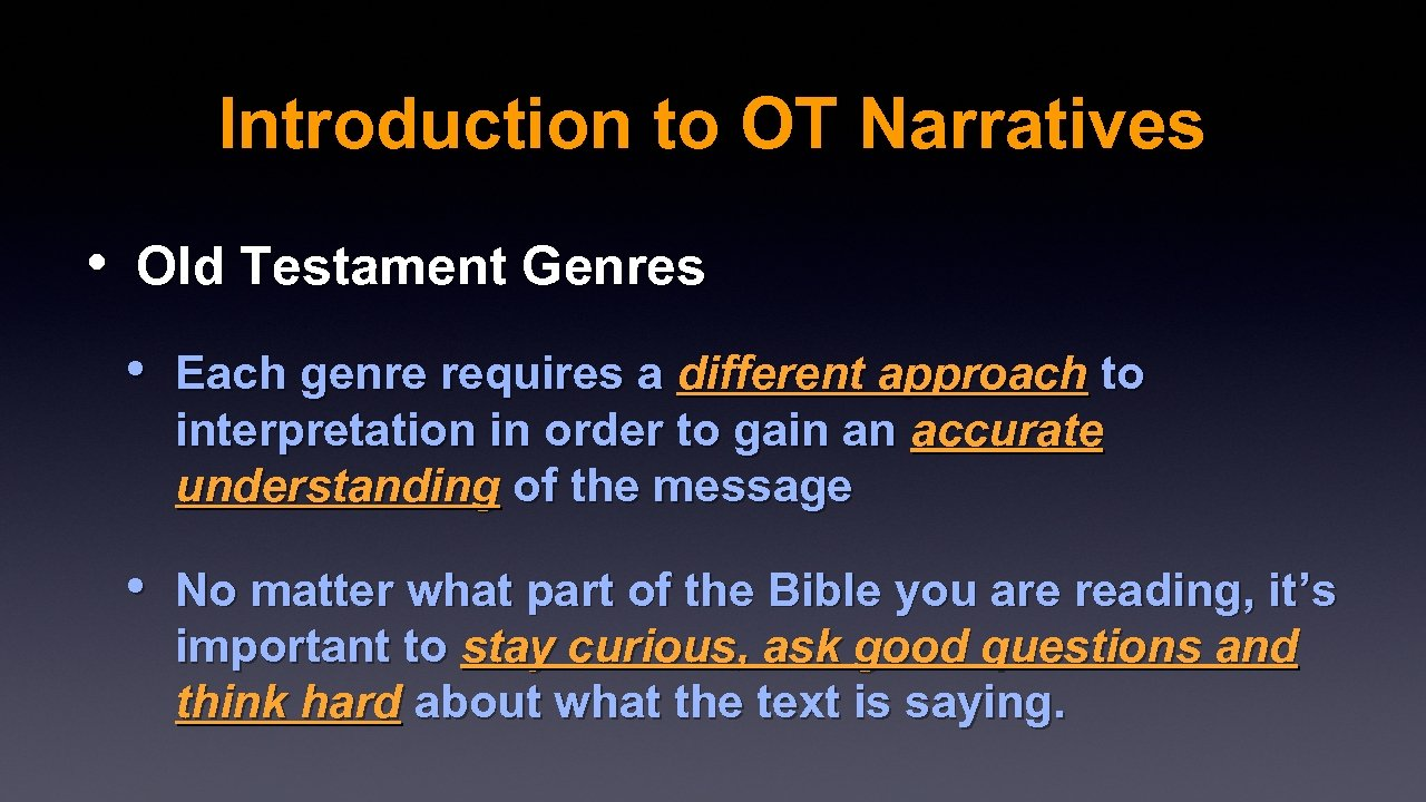 Introduction to OT Narratives • Old Testament Genres • Each genre requires a different