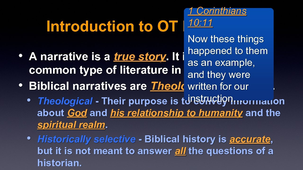 Introduction to OT 1 Corinthians 10: 11 Narratives Now these things happened to them