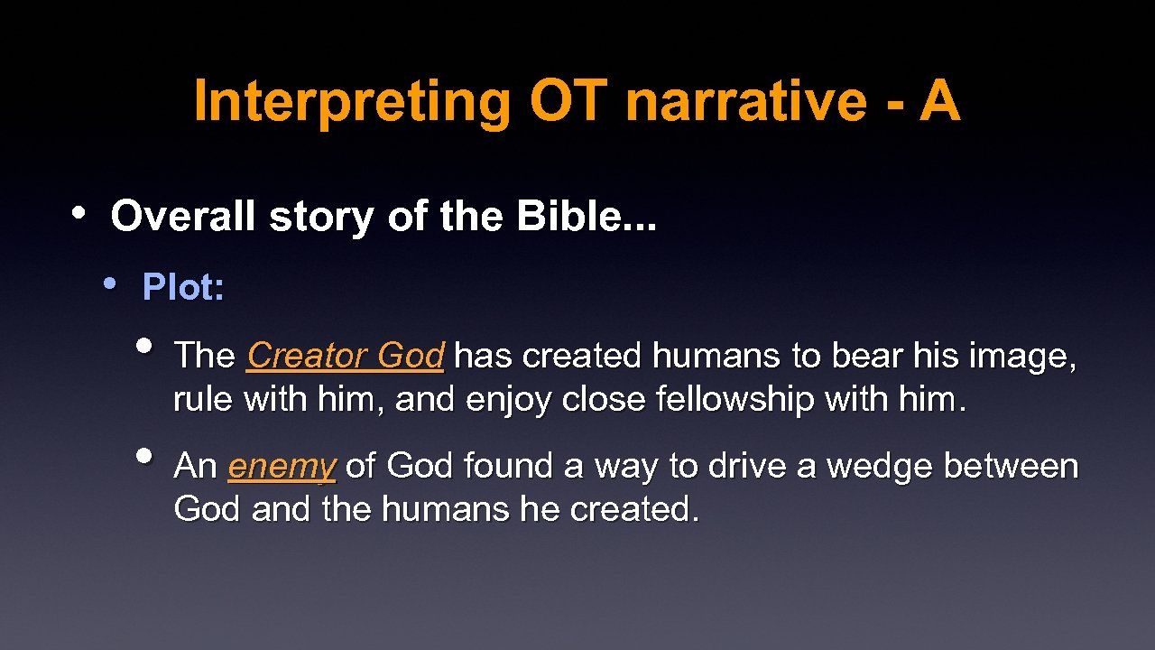 Interpreting OT narrative - A • Overall story of the Bible. . . •