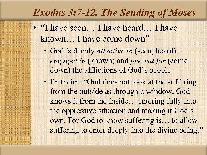 "Exodus 3: 7 -12. The Sending of Moses • ""I have seen… I have"
