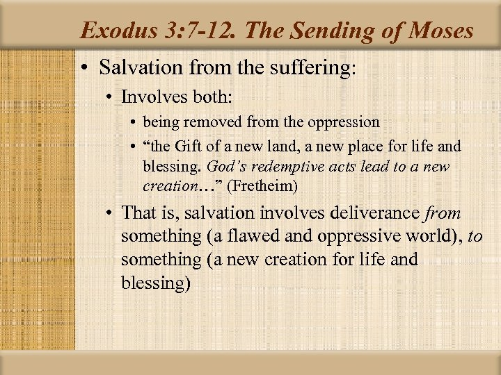 Exodus 3: 7 -12. The Sending of Moses • Salvation from the suffering: •