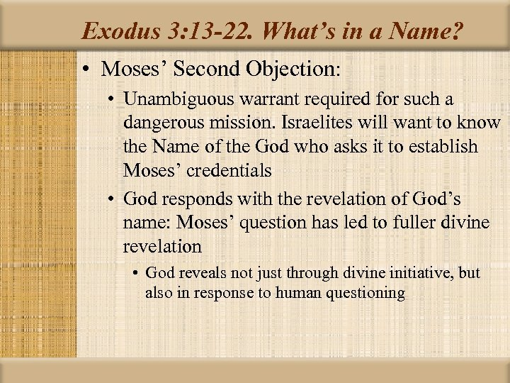 Exodus 3: 13 -22. What's in a Name? • Moses' Second Objection: • Unambiguous