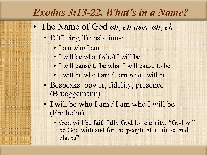 Exodus 3: 13 -22. What's in a Name? • The Name of God ehyeh