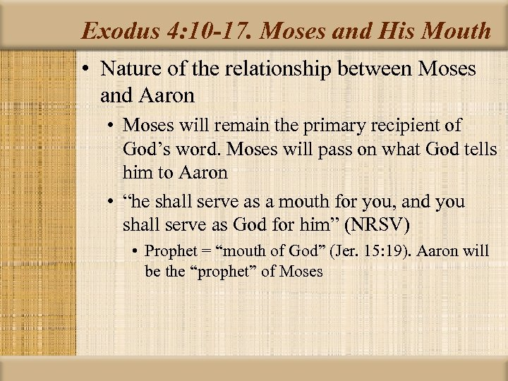 Exodus 4: 10 -17. Moses and His Mouth • Nature of the relationship between