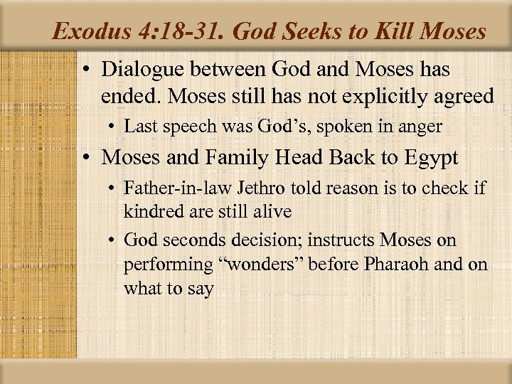 Exodus 4: 18 -31. God Seeks to Kill Moses • Dialogue between God and