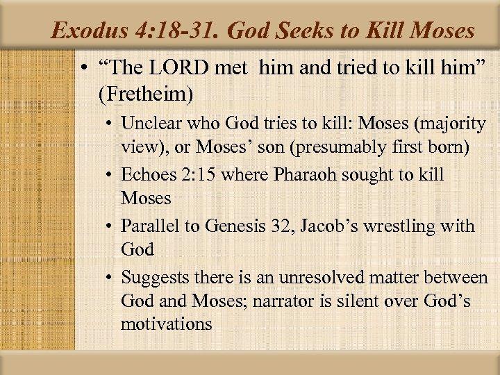 """Exodus 4: 18 -31. God Seeks to Kill Moses • """"The LORD met him"""