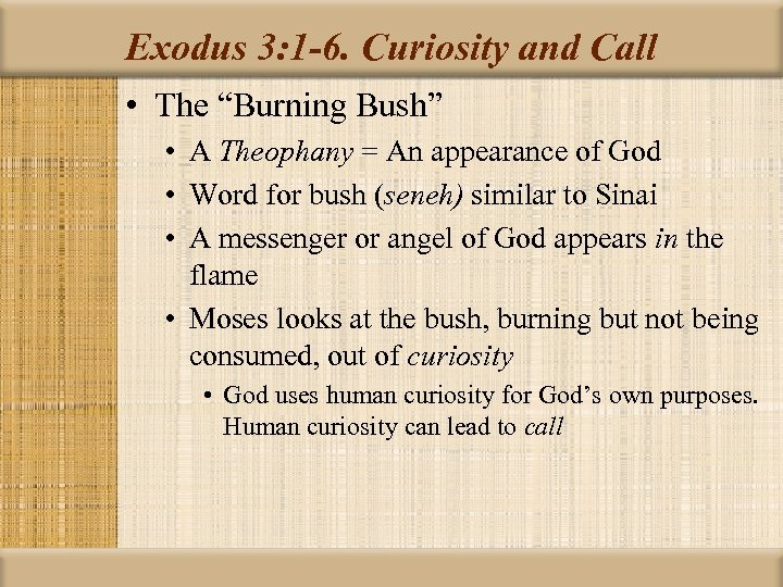 "Exodus 3: 1 -6. Curiosity and Call • The ""Burning Bush"" • A Theophany"