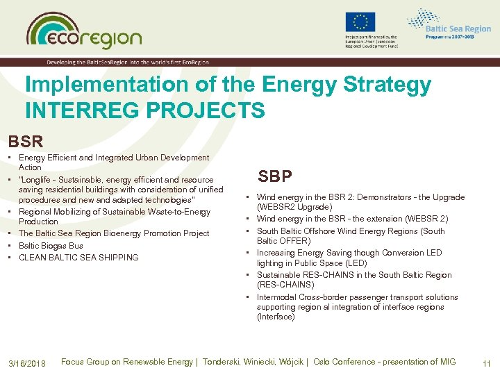 Implementation of the Energy Strategy INTERREG PROJECTS BSR • Energy Efficient and Integrated Urban