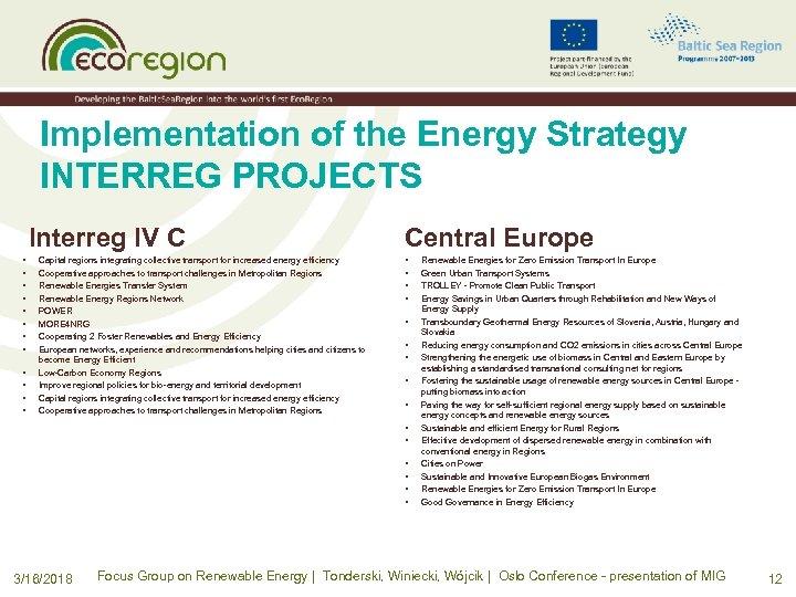 Implementation of the Energy Strategy INTERREG PROJECTS Interreg IV C • • • Capital
