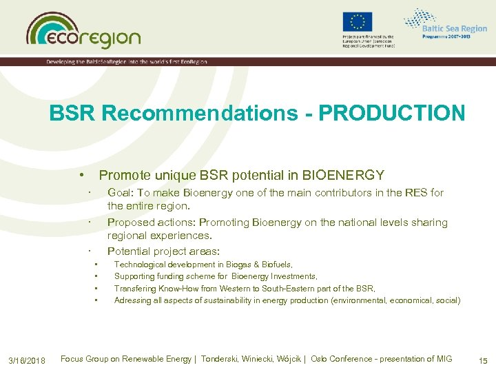 BSR Recommendations - PRODUCTION • Promote unique BSR potential in BIOENERGY · Goal: To