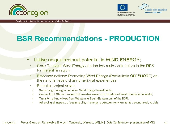 BSR Recommendations - PRODUCTION • Utilise unique regional potential in WIND ENERGY; · Goal: