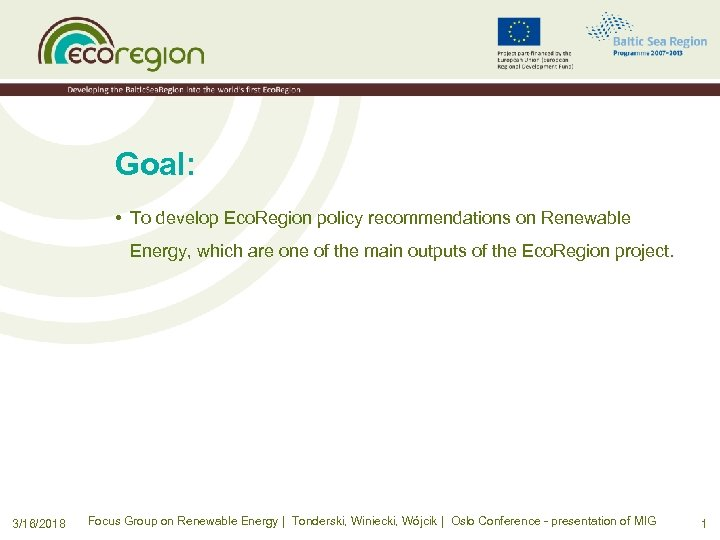 Goal: • To develop Eco. Region policy recommendations on Renewable Energy, which are one
