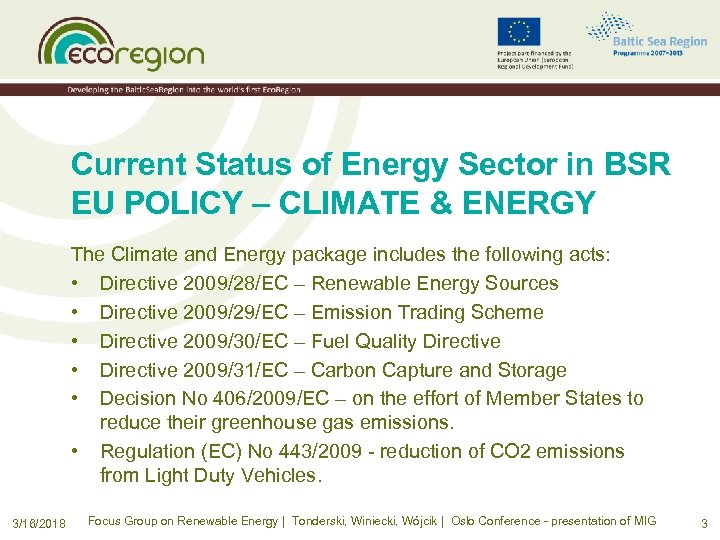 Current Status of Energy Sector in BSR EU POLICY – CLIMATE & ENERGY The