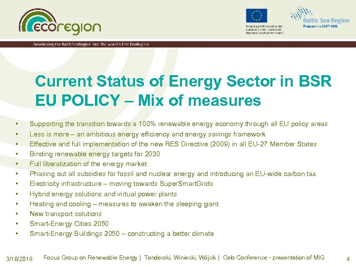 Current Status of Energy Sector in BSR EU POLICY – Mix of measures •