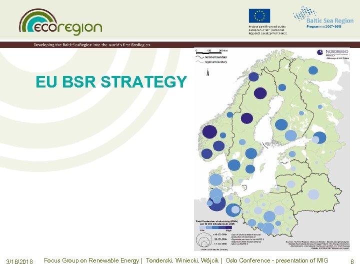 EU BSR STRATEGY 3/16/2018 Focus Group on Renewable Energy | Tonderski, Winiecki, Wójcik |